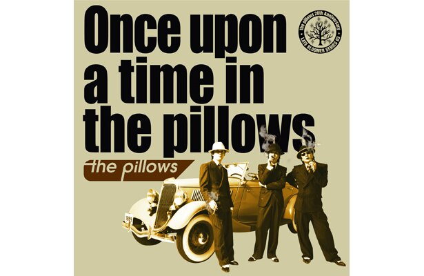 「Once upon a time in the pillows」(KING ベスト盤¥2500)